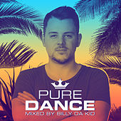 Pure Dance - Mixed by Billy da Kid von Billy Da Kid