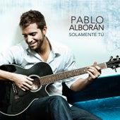 Solamente Tú by Pablo Alborán