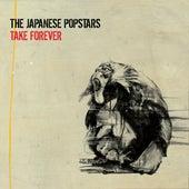 Take Forever von The Japanese Popstars