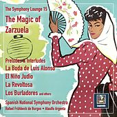 The Symphony Lounge, Vol. 15: The Magic of Zarzuela de Orquesta Nacional De España