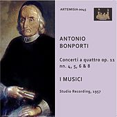 Bonporti: Concerti, Op.11 Nos. 4, 5, 6 & 8 by I Musici