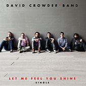 Let Me Feel You Shine de David Crowder Band