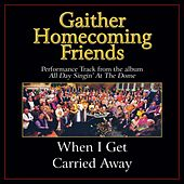 When I Get Carried Away Performance Tracks by Bill & Gloria Gaither