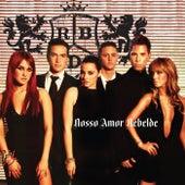 Nosso Amor Rebelde by RBD