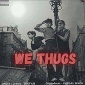 We Thugs de Toofan