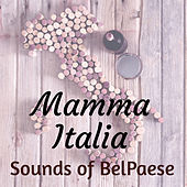 Mamma Italia: Sounds of BelPaese de Various Artists