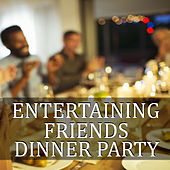 Entertaining Friends Dinner Party von Various Artists