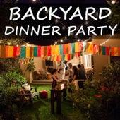Backyard Dinner Party de Various Artists