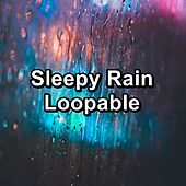 Sleepy Rain Loopable by Rain Sounds Nature Collection