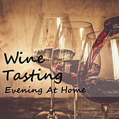 Wine Tasting Evening At Home by Various Artists