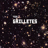 GRILLETES by Tito