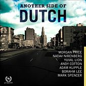 Another Side Of Dutch by Dutch