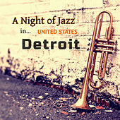 A Night of Jazz in United States: Detroit de Various Artists