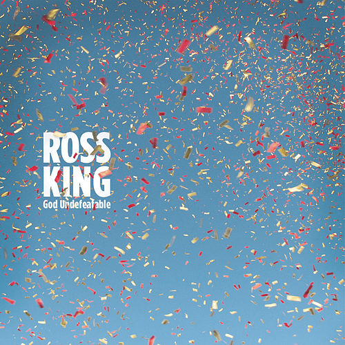 God Undefeatable by Ross King