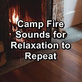 Camp Fire Sounds for Relaxation to Repeat de S.P.A