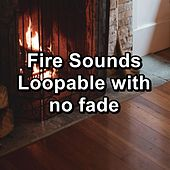 Fire Sounds Loopable with no fade by Spa Relax Music