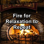 Fire for Relaxation to Repeat by Rain