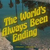 The World's Always Been Ending de Lostboycrow