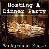 Hosting A Dinner Party Background Music von Various Artists