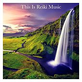 This Is Reiki Music de Reiki Tribe