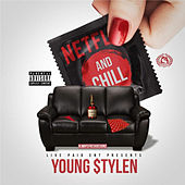 Netflix and Chill by Young Stylen