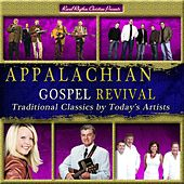Appalachian Gospel Revival (Traditional Classics by Today's Top Artists) by Various Artists