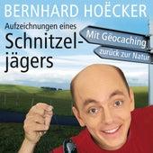Aufzeichnungen eines Schnitzeljägers (Ungekürzt) von Bernhard Hoecker