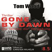 Gone by Dawn - Die Stunde der Vergeltung - Tesseract, Band 8.5 (ungekürzt) von Tom Wood
