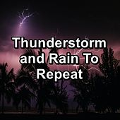 Thunderstorm and Rain To Repeat de Baby Relax Channel