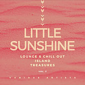 Little Sunshine (Lounge & Chill Out Island Treasures), Vol. 2 von Various Artists