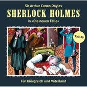 Die neuen Fälle, Fall 46: Für Königreich und Vaterland by Sherlock Holmes