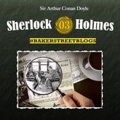 Bakerstreet Blogs, Folge 3 by Sherlock Holmes
