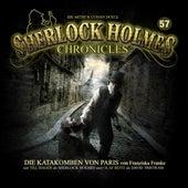 Folge 57: Die Katakomben von Paris von Sherlock Holmes Chronicles