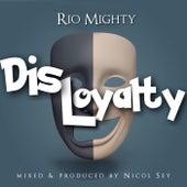 Disloyalty by Rio