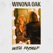 With Myself by Winona Oak