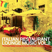Italian Restaurant Lounge Music Vol.2 (The best Italian Songs to relax for your lunch or dinner) von Various Artists