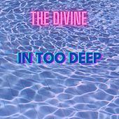 In Too Deep by Divine