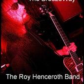 The Roy Henceroth Band de The BreezeWay