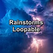Rainstorms Loopable by Rain Sounds Nature Collection