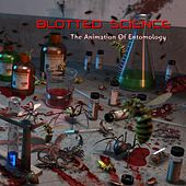 The Animation Of Entomology by Blotted Science