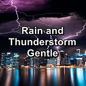 Rain and Thunderstorm Gentle de Rain Sounds and White Noise