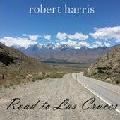 Road to Las Cruces von Robert Harris