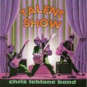 Talent Show by Chris LeBlanc Band