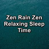 Zen Rain Zen Relaxing Sleep Time by Nature Sounds (1)