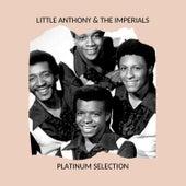 LITTLE ANTHONY & THE IMPERIALS - PLATINUM SELECTION by Little Anthony and the Imperials