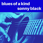 Blues of a Kind von Sonny Black