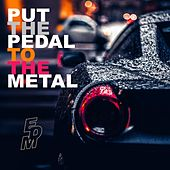 Put the Pedal to the Metal (EDM) by Various Artists