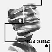 Yoga & Chakras - 15 New Age Songs to Help You Activate and Balance Your Chakras by Meditation Awareness Yoga Meditation Guru