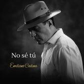 No Sé Tú von Emiliano Cadena