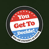 You Get to Decide by Nora Jane Struthers